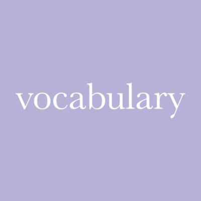 每日一字 : vocabulary