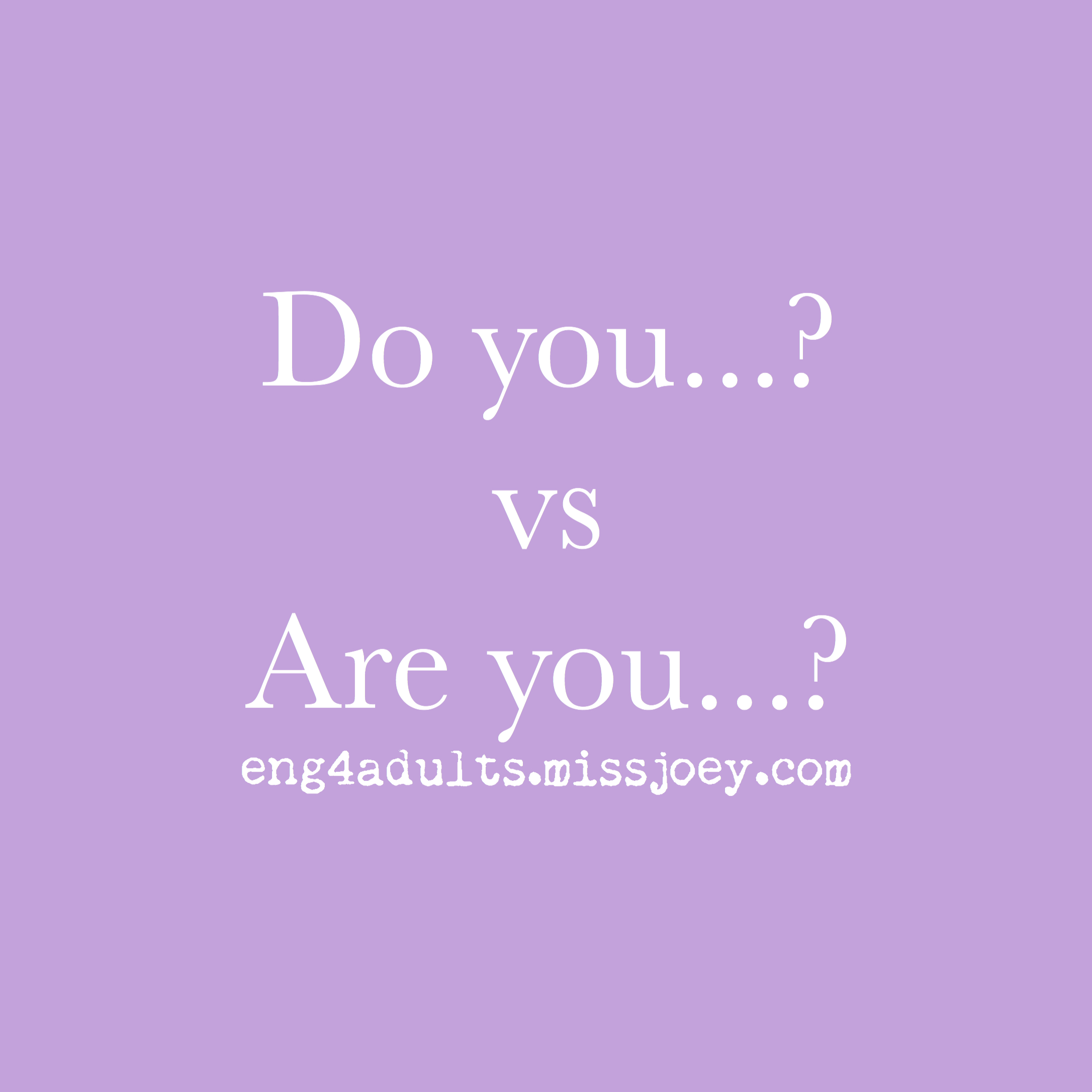 每日一字:Do you…? vs Are you…?