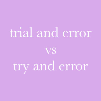每日一字 : try and error vs trial and error