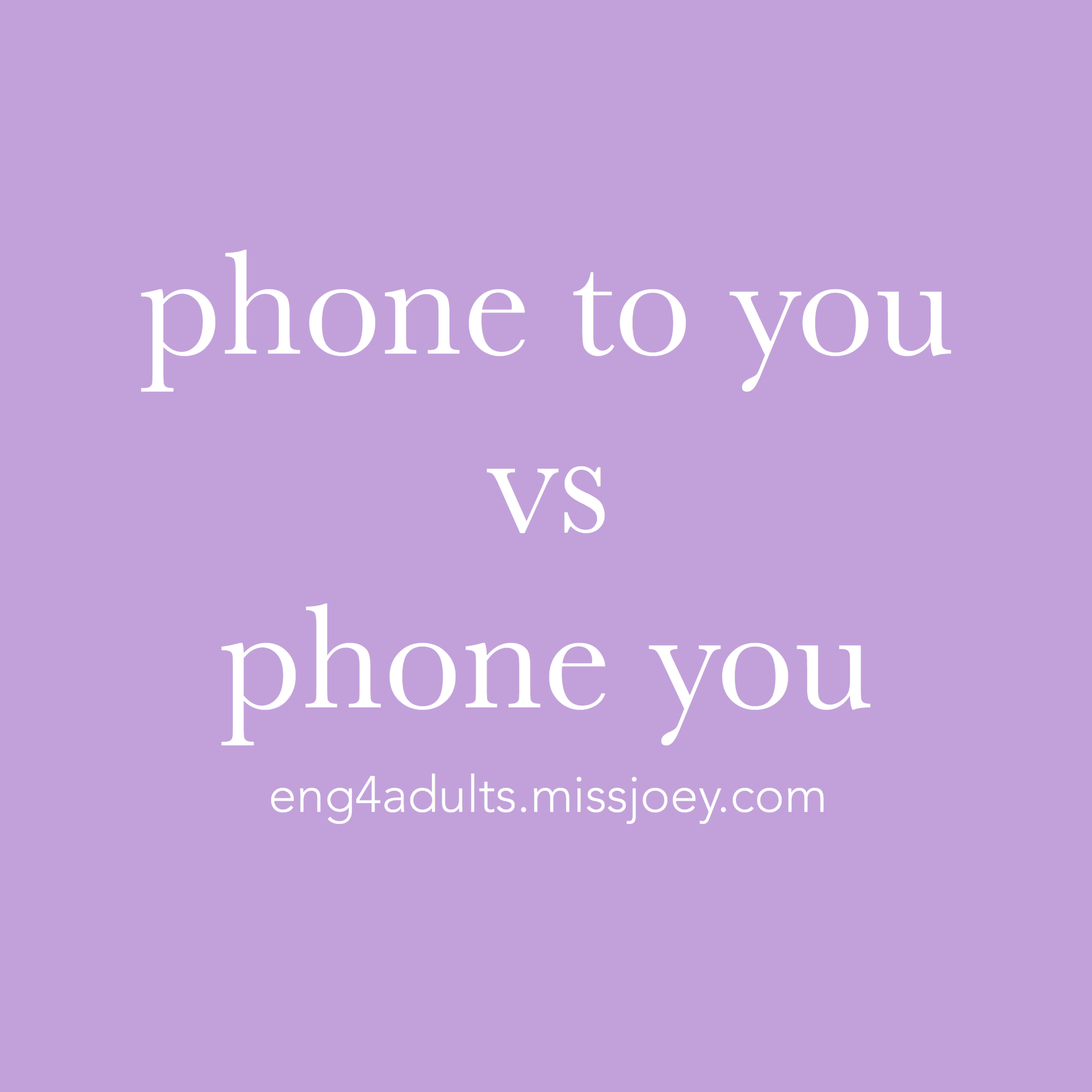 每日一字:phone to you vs phone you