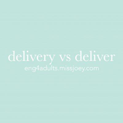 每日一字:deliver vs delivery