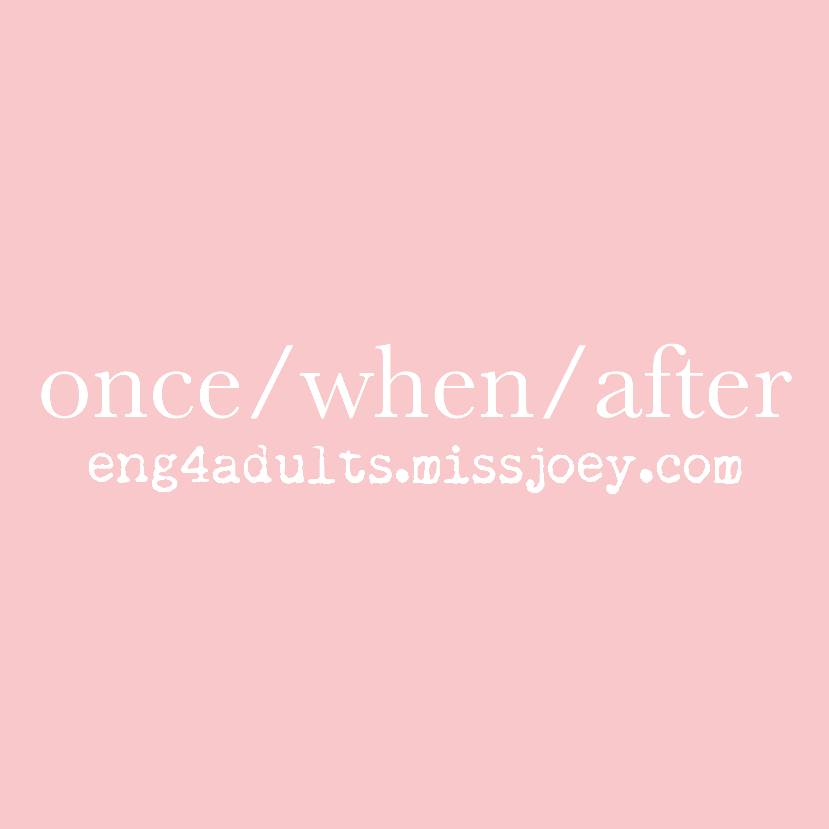 每日一字:when/once/after