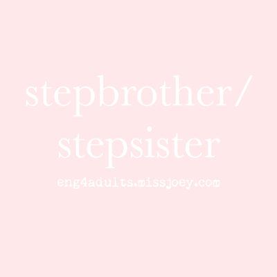 每日一字:stepbrother/stepsister
